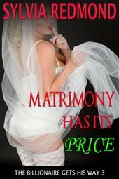 Matrimony Has Its Price (The Billionaire Gets His Way, #3)