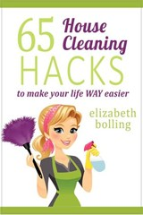 65 Household Cleaning Hacks to Make Your Life WAY Easier | Elizabeth Bolling |
