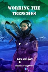 Working The Trenches (Rediscovery, #4)