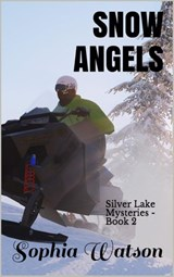 Snow Angels (Silver Lake Cozy Mysteries, #2) | Sophia Watson |
