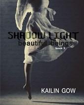 Shadow Light (Beautiful Beings Series, #3)