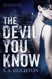 The Devil You Know | S. A. Huchton |