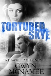 Tortured Skye (The Hawke Family, #2) | Gwyn McNamee |