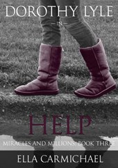 Dorothy Lyle In Help (The Miracles and Millions Saga, #3)