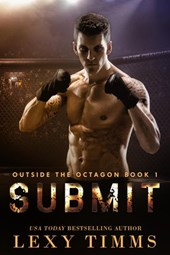 Submit (Outside the Octagon, #1)