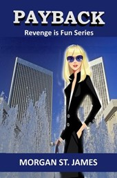 Payback (Revenge is Fun, #3) | Morgan St. James |