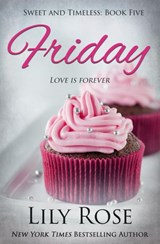 Friday: Sweet Romance (Sweet and Timeless, #5) | Lily Rose |