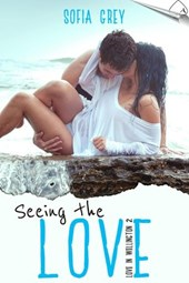 Seeing the Love (Love in Wellington, #2) | Sofia Grey |