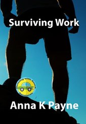 Surviving Work (Driving with Anna) | Anna K Payne |