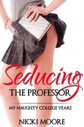 Seducing the Professor: My Naughty College Years