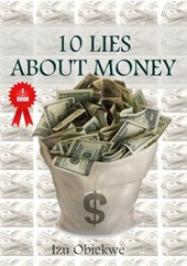 10 Lies About Money | Izu Obiekwe |