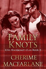Family Knots (The MacGrough Clan, #5) | Cherime MacFarlane |