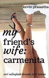 My Friend's Wife: Carmenita (Seri Selingkuh dengan Istri Teman)