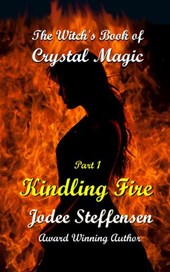 Kindling Fire (The Witch's Book of Crystal Magic)