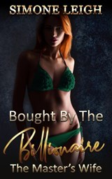 The Master's Wife (Bought by the Billionaire, #11) | Simone Leigh |