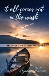 It All Comes Out in the Wash (Silver Lake Cozy Mysteries, #1) | Sophia Watson |