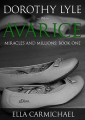 Dorothy Lyle In Avarice (The Miracles and Millions Saga)