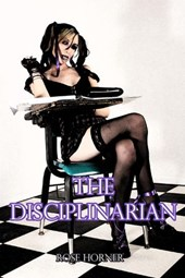 The Disciplinarian (Coed BDSM Erotica) | Rose Horner |