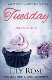 Tuesday: Sweet Romance (Sweet and Timeless, #2)