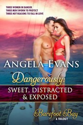 Dangerously: Sweet, Distracted & Exposed