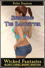 Surprising The Babysitter | Wicked Fantasies ; Felix Stanton |