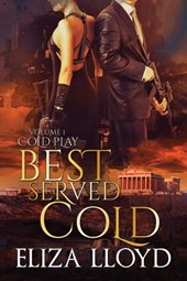 Best Served Cold (Cold Play, #1) | Eliza Lloyd |