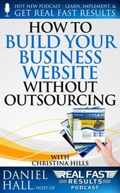 How to Build Your Business Website without Outsourcing (Real Fast Results, #66)