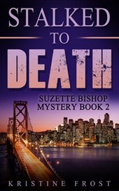 Stalked to Death (Suzette Bishop Mysteries, #2)