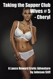 Taking the Supper Club Wives #5 - Cheryl