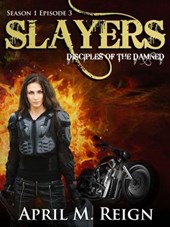 Slayers (Disciples of the Damned, #3)