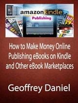 How to Make Money Online Publishing eBooks and Bestsellers (Free System Series) | Geoffrey Daniel |