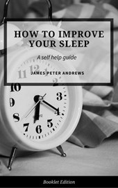 How to Improve Your Sleep (Self Help) | James Peter Andrews |