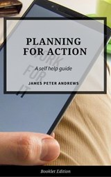 Planning for Action (Self Help) | James Peter Andrews |