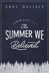 The Summer We Believed (Denim Days, #1)