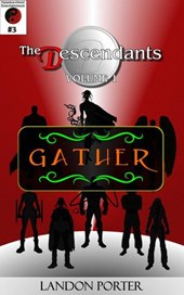 The Descendants #3 - Gather (The Descendants Main Series, #3)