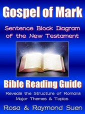Gospel of Mark  - Sentence Block Diagram Method of the New Testament (Bible Reading Guide, #1) | Raymond Suen |