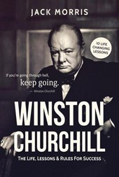 Winston Churchill: The Life, Lessons & Rules for Success