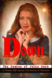 The Demise of Julie Snow (Down the Dark Path Trilogy, #3)