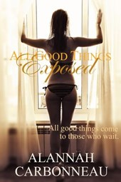 All Good Things Exposed (All Good Things Series, #2)
