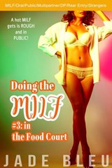 Doing the MILF #3: in the Food Court | Jade Bleu |