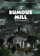 The Rumour Mill (Aletheia Adventure Series, #6)