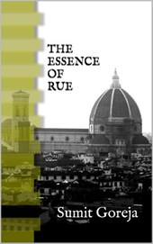 The Essence of Rue | Sumit Goreja |