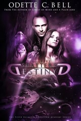 Shattered Destiny: A Galactic Adventure (Episode Five) | Odette C. Bell |