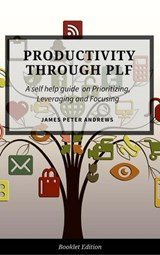 Productivity Through PLF (Self Help) | James Peter Andrews |