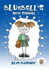 Bluebell's New School, (Changing schools story for 7+)