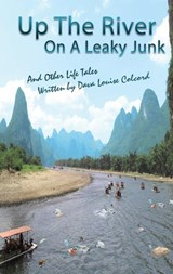 Up the River on a Leaky Junk and Other Life Tales | Dava Louise Colcord |