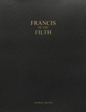 Francis of the Filth | George Miller |