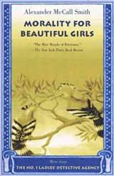Morality for Beautiful Girls | Alexander McCall Smith |