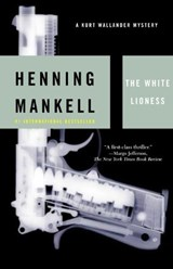 The White Lioness | Mankell, Henning ; Thompson, Laurie |