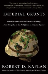 Imperial Grunts | Robert D. Kaplan |